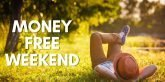 money free weekend