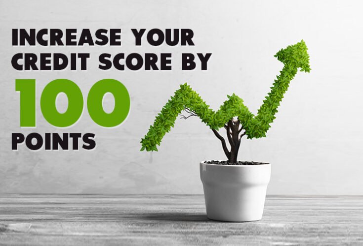 Wondering How Can I Increase my Credit Score by 100 Points Fast? Here's How to
